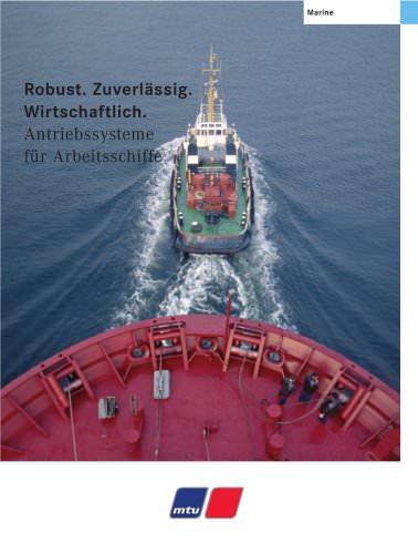 Robust. Zuverlässig. Wirtschaftlich. MTU Antriebssysteme für Arbeitsschiffe